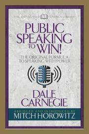 Public Speaking to Win (Condensed Classics) by Dale Carnegie