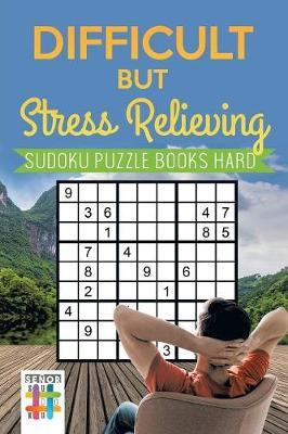 Difficult But Stress Relieving Sudoku Puzzle Books Hard by Senor Sudoku