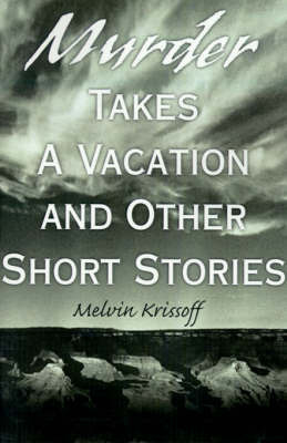 Murder Takes a Vacation: And Other Short Stories by Melvin Krissoff image