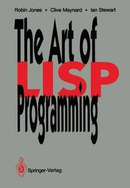 The Art of Lisp Programming by Robin K. Jones