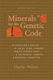 Minerals for the Genetic Code by Charles Walters