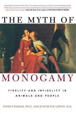 The Myth of Monogamy by Barash David image