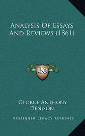 Analysis of Essays and Reviews (1861) by George Anthony Denison