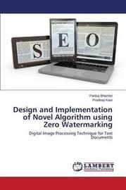 Design and Implementation of Novel Algorithm Using Zero Watermarking by Bhambri Pankaj