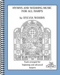 Hymns and Wedding Music for All Harps by Hal Leonard Publishing Corporation