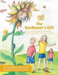 The Sunflower's Gift by Ann Marie Brezovski