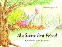 My Secret Best Friend by Kimberly Rogers-Busboom image