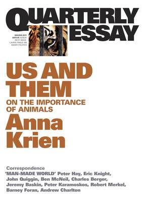 Us & Them: On the Importance of Animals: Quarterly Essay 45 by Anna Krien image