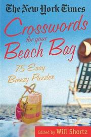 """The New York Times Crosswords for Your Beach Bag by """"New York Times"""""""