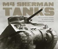M4 Sherman Tanks by Michael E Haskew