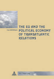 The EU and the Political Economy of Transatlantic Relations