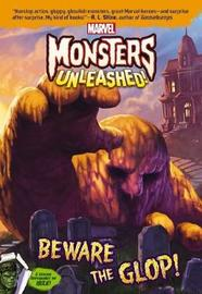 Marvel Monsters Unleashed: Beware the Glop! by Behling,Steve