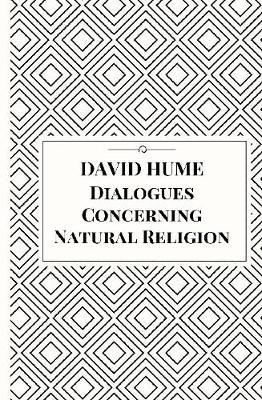 a discussion on david humes dialogue concerning natural religion Hume dialogues concerning natural religion by davis hume is a pretty heavy text full of many arguments each one with multiple sub arguments and countless premises while reading i often found my self asking what the hell does this mean or where does this even connect with the previous.