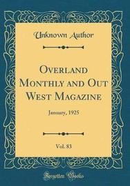 Overland Monthly and Out West Magazine, Vol. 83 by Unknown Author image