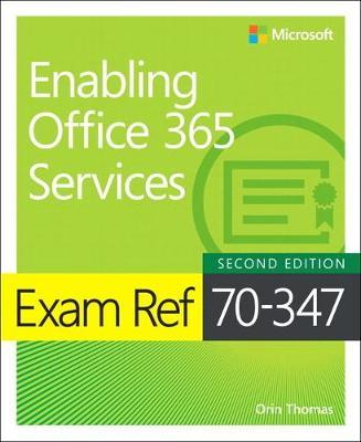 Exam Ref 70-347 Enabling Office 365 Services by Orin Thomas