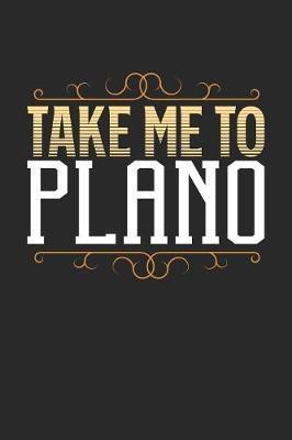 Take Me To Plano by Maximus Designs