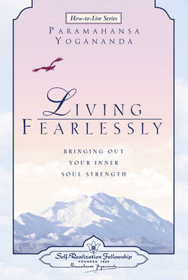 Living Fearlessly by Paramahansa Yogananda image