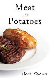 Meat and Potatoes by Gene Russo