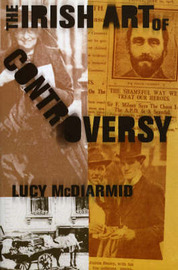 The Irish Art of Controversy by Lucy McDiarmid image
