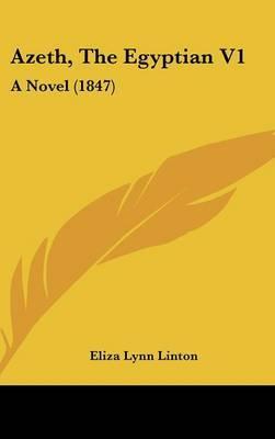Azeth, the Egyptian V1: A Novel (1847) by Elizabeth Lynn Linton image