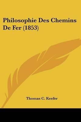 Philosophie Des Chemins De Fer (1853) by Thomas C Keefer image