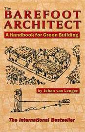 The Barefoot Architect by Johan van Lengen