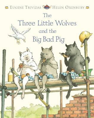 Three Little Wolves and the Big Bad Pig by Eugene Trivizas image