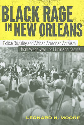 Black Rage in New Orleans by Leonard N Moore