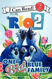 Rio 2: One Big Blue Family by Catherine Hapka