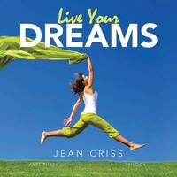 Live Your Dreams by Jean Criss