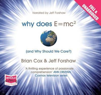 Why Does E=mc2 and Why Should We Care? by Brian Cox