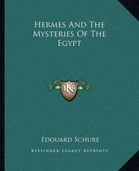 Hermes and the Mysteries of the Egypt by Edouard Schure