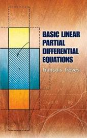 Basic Linear Partial Differential Equations by Francois Treves