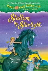 Magic Tree House #49 Stallion By Starlight by Mary Pope Osborne