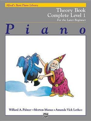 Alfred's Basic Piano Library Theory Complete, Bk 1 by Willard A Palmer
