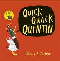 Quick Quack Quentin by Kes Gray