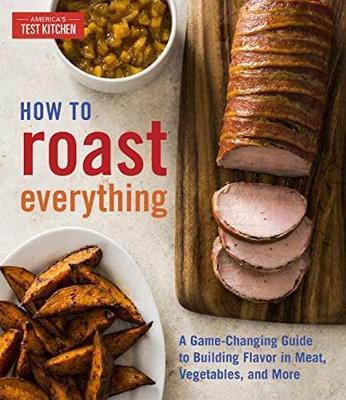How to Roast Everything by America's Test Kitchen image