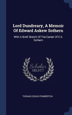 Lord Dundreary, a Memoir of Edward Askew Sothern by Thomas Edgar Pemberton