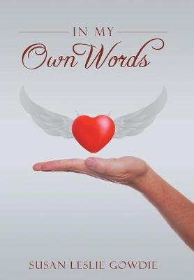 In My Own Words by Leslie Gowdie