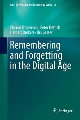 Remembering and Forgetting in the Digital Age by Florent Thouvenin