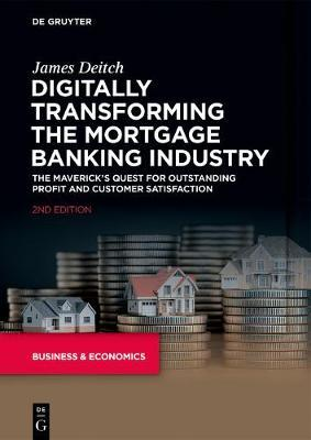 Digitally Transforming the Mortgage Banking Industry by James Deitch