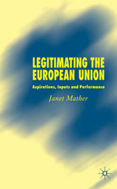 Legitimating the European Union by Janet Mather image