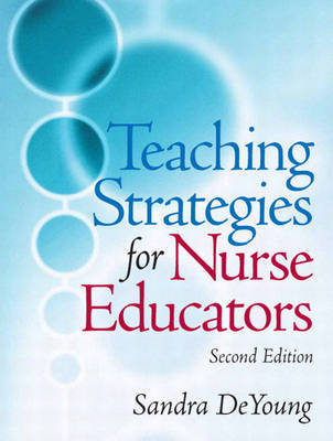 Teaching Strategies for Nurse Educators by Sandra DeYoung image