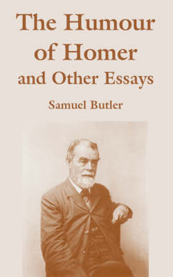 The Humour of Homer and Other Essays by Samuel Butler image