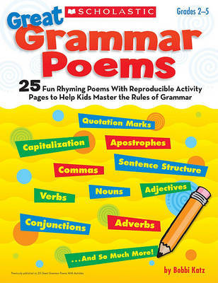 Great Grammar Poems: 25 Fun Rhyming Poems with Reproducible Activity Pages to Help Kids Master the Rules of Grammar by Bobbi Katz image