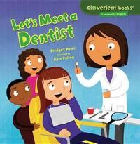 Lets Meet a Dentist - Community Helpers by Bridget Heos