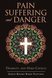 Pain Suffering and Danger by Garth Kasimu Baker-Fletcher