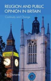 Religion and Public Opinion in Britain by Ben Clements
