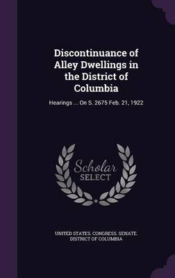 Discontinuance of Alley Dwellings in the District of Columbia