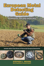European Metal Detecting Guide by Stephen L Moore image